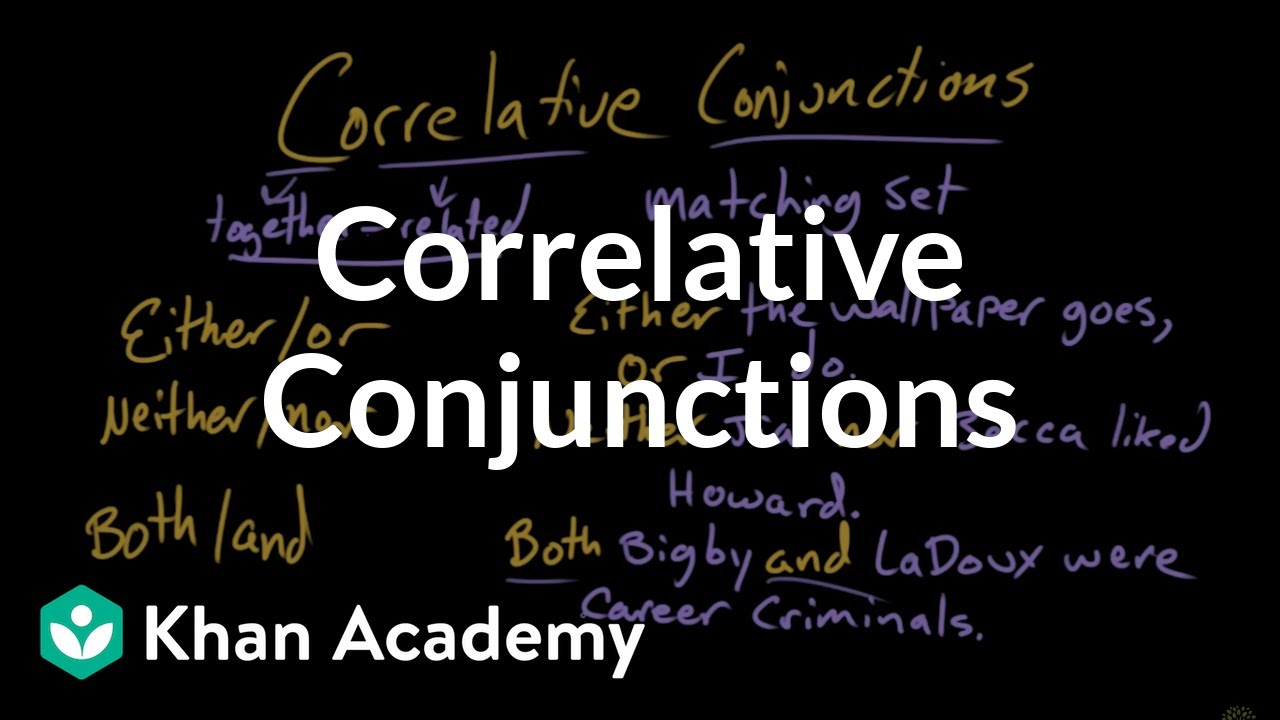hight resolution of Correlative conjunctions (video)   Khan Academy