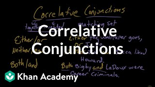 Correlative conjunctions | The parts of speech | Grammar | Khan Academy