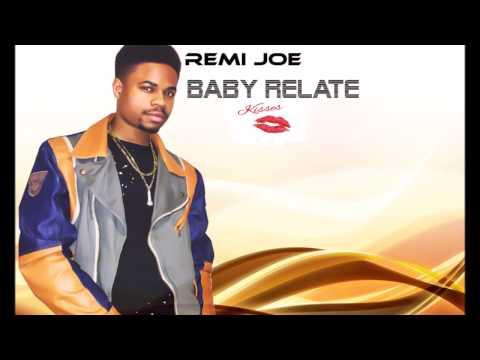 New afrobeat 2017 || Remi Joe - Baby Relate
