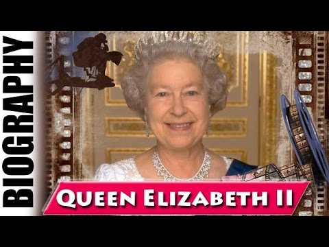 Queen Elizabeth II - Biography and Life Story