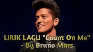 Bruno Mars - Count On Me (Lirik lagu dan Terjemahannya)