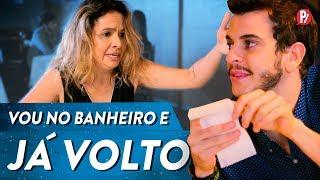 VOU NO BANHEIRO E JÁ VOLTO | PARAFERNALHA