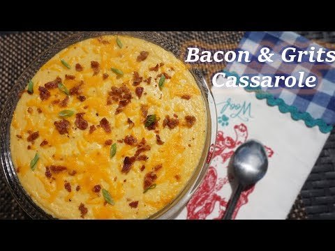 Bacon And Cheese Grits Casserole| Southern Style