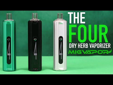 The FOUR Dry Herb Vaporizer Tutorial | Mig Vapor