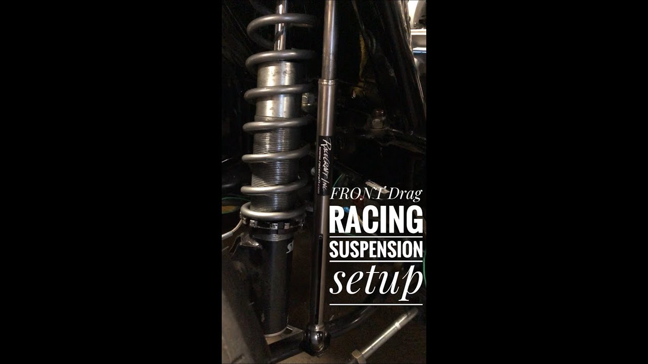 Travel limiters, Struts and Coil Springs, the basics of Front Suspension  Drag Racing