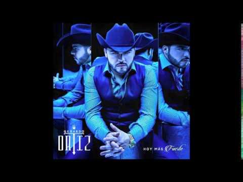 Gerardo Ortiz Disco Completo (Hoy Mas Fuerte) 2015 + Link de Descarga Gratis