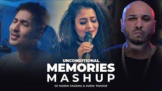 Unconditional Memories Mashup ft B Praak, Neha Kakkar, Zack Knight, Divine   DJ HARSH SHARMA & SUNIX