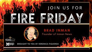 Fire Friday with Brad Inman