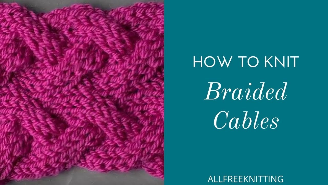 How To Knit Braided Cables Youtube