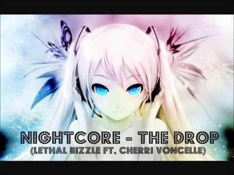 Nightcore - The Drop (Lethal Bizzle feat. Cherri Voncelle)