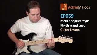 Mark Knopfler Style Lead and Rhythm Guitar Lesson - EP059