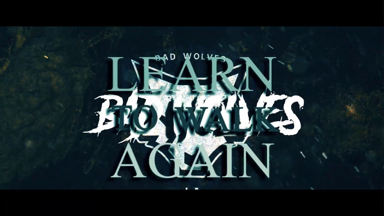 Bad Wolves - Learn To Walk Again (Official Lyric Video)