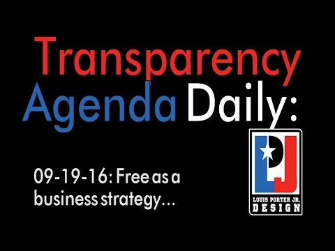Transparency Agenda Daily September 19th 2016 - Free as a business strategy...