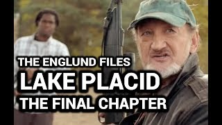 The Englund Files: Lake Placid: The Final Chapter (2012)