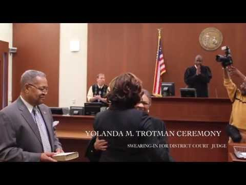 Swearing In Ceremony for Yolanda M. Trotman,  District Court