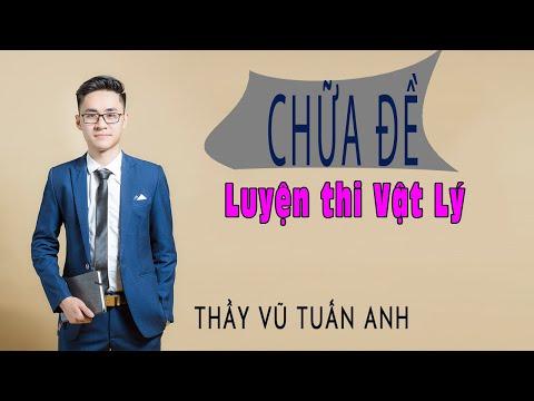 [Live 2k3 - Buổi 47] Chữa Đề Nghệ An Vừa Thi (12)   Luyện thi Vật Lý - thầy Vũ Tuấn Anh