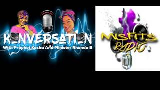 Misfits Radio presents Konversations with Prophet Kesha & Minister Rhonda B. 01-06-2020