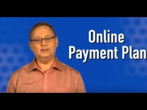 Need A Payment Plan Consider Using The Online Payment Agreement