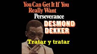 Desmond Dekker - You Can Get It If You Really Want (Subtítulos Español)