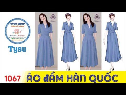 Hướng Dẫn Cắt May TysuShop Số 1067: Áo Đầm Hàn Quốc