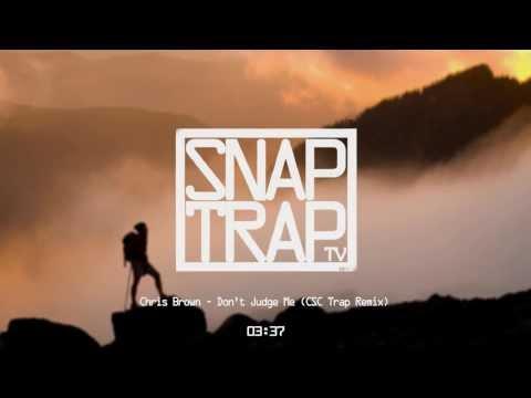 Chris Brown - Don't Judge Me (CSC Trap Remix) [Chill Trap]