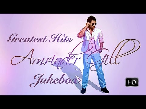 amrinder-gill-greatest-hits-●-video-jukebox-●-new-punjabi-songs-2016-●-top-10-amrinder-gill-songs