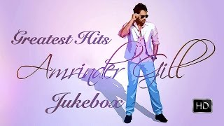 Amrinder Gill Greatest Hits ● Video Jukebox ● New Punjabi Songs 2016 ● Top 10 Amrinder Gill Songs