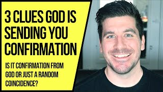 How to Get CONFIRMATION from God: 3 Signs the Lord Is Confirming His Will for You