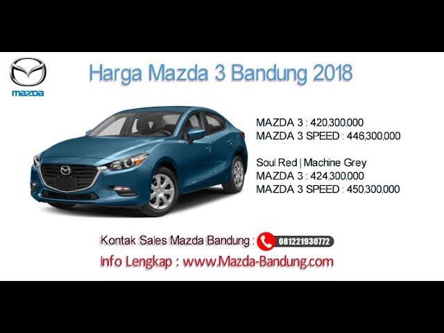 Harga Mazda 3 2018 Bandung dan Jawa Barat