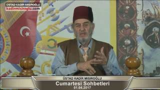 Üstad Kadir Mısıroğlu ile Cumartesi Sohbetleri (01.04.2017) Kota Dostu