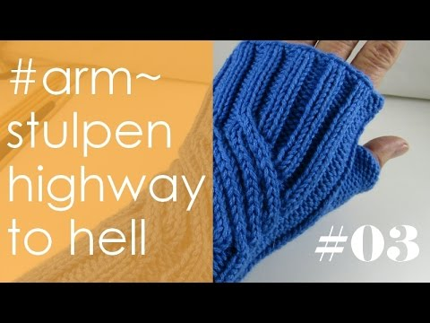"Stricken mit eliZZZa * Armstulpen ""Highway to Hell"" * Teil 3 * Linke Stulpe * Runden 21 – 28"