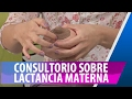 Lactancia materna - Sugerencias y cuidados