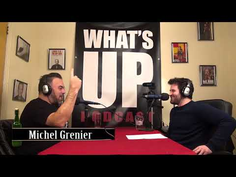 What's Up Podcast #60 Michel Grenier