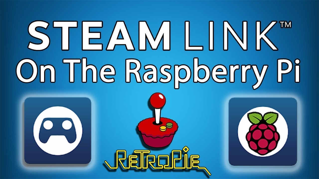 Steam Raspberry Pi Streaming: How to Install the Steam Link