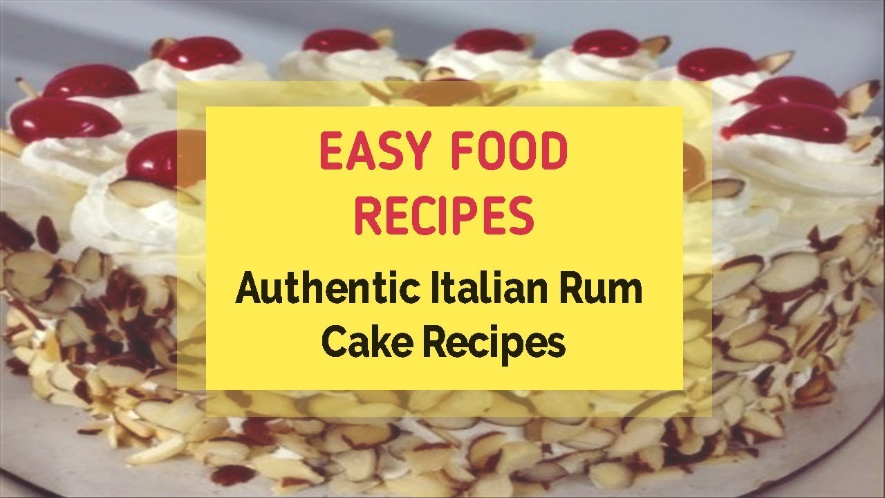 Authentic italian rum cake recipes youtube authentic italian rum cake recipes easy food recipes forumfinder Image collections