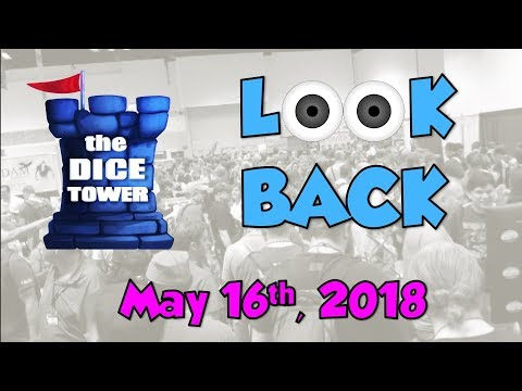 Dice Tower Reviews: Look Back - May 16, 2018