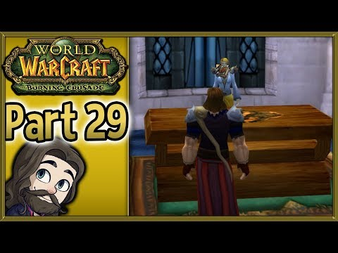 World of Warcraft Burning Crusade Gameplay - Part 29 - Let's Play Walkthrough