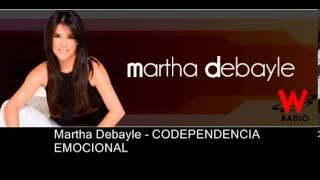 CODEPENDENCIA EMOCIONAL - Martha Debayle