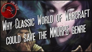Why Classic World of Warcraft Could Save the MMORPG Genre (Triple A)