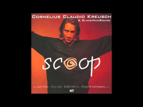"Cornelius Claudio Kreusch ""SCOOP"" feat. Salif Keïta, Greg Osby, Bobby Watson a.m.o."