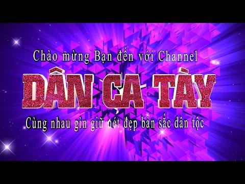 Dân ca Tày - Làn Điệu Phong Slư (lời mới)