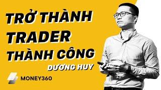 [TQKS][XTB Vietnam] Trader Thành Công hay Thất Bại, Vì Sao   Khách mời Dương Huy TraderViet