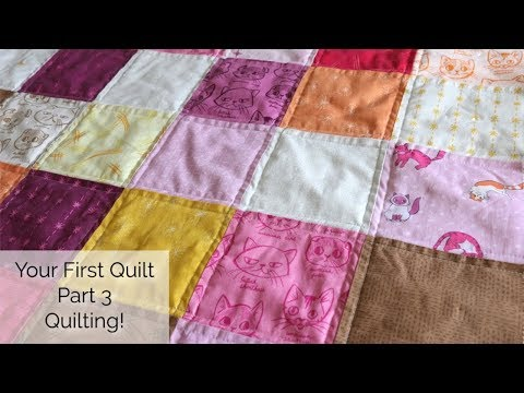 Your First Quilt: Part 3 Quilting