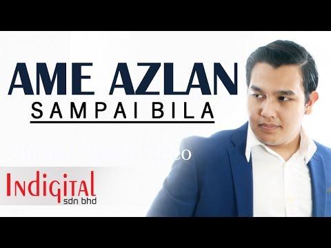 Ame Azlan - Sampai Bila (Official Lyric Video Drama