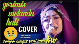 GERIMIS MELANDA HATI (cover imsa music) voc.yeni inka KW