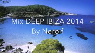 DEEP HOUSE Ibiza Mix 2014 #1 Mixed By NEROLF