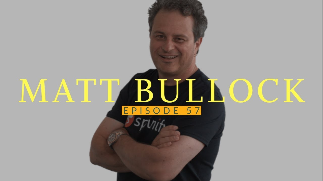 57: Matt Bullock: Founder & CEO of Spinify 1