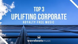 Uplifting Corporate Background Music for Media [Royalty Free]