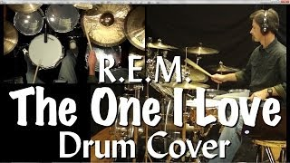 R.E.M. - The One I Love Drum Cover