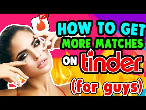 HOW TO GET MORE MATCHES ON TINDER FOR GUYS | MORE MATCHES ON TINDER